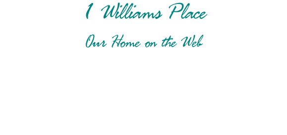 1 Williams Place FEATURES:  Index to our Writings & Articles